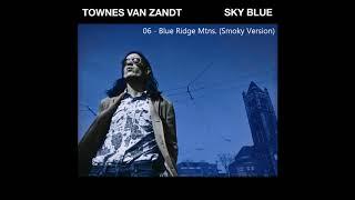 Townes Van Zandt   Blue Ridge Mtns (Smoky Version)