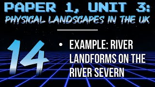 PL14: Landforms on the River Severn (AQA GCSE Geography Revision)