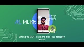 Setting Up Google's MLKIT (Machine Learning Kit) on Android | Face Detection