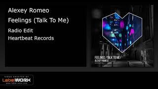Alexey Romeo - Feelings (Talk To Me) (Radio Edit)