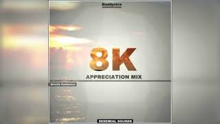 Buddynice – 8K Appreciation Mix (Redemial Sounds)
