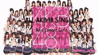 AKB48 ALL 54 SINGLES AND CENTERS IN 10 MINS