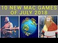 Top 10 New Mac Games of July 2018