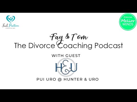 Divorce Coaching Podcast - Ep4 - Guest Pui Uro (Family Law Practitioner)