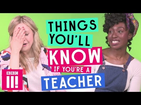 Things You'll Know If You're A Teacher