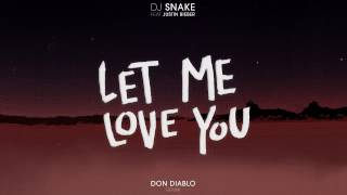 DJ Snake ft. Justin Bieber - Let Me Love You (Don Diablo Remix)