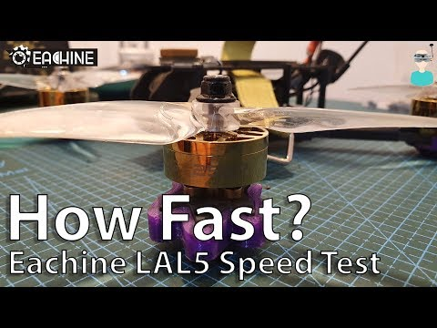 Eachine LAL5 - Speed Tests (4s, 5s & 6s)