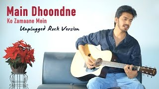 Main Dhoondne Ko Zamaane Mein - Unplugged Rock Version (Heartless) | Arijit Singh | Prateek Sahai