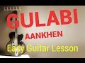 Gulabi Aankhen / Easy Guitar Lesson For Beginners ( in hindi)
