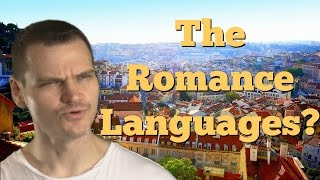 The Romance Languages and What Makes Them Amazing