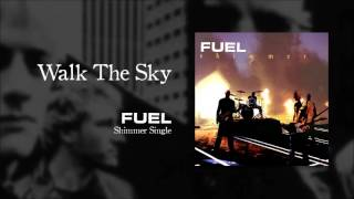 Fuel - Walk The Sky