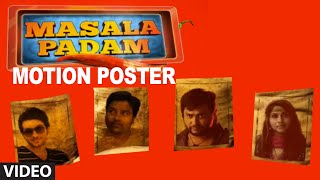 Masala Padam  First Look Motion Poster   Mirchi Shiva , Bobby Simha , Gaurav , Lakshmi Devy