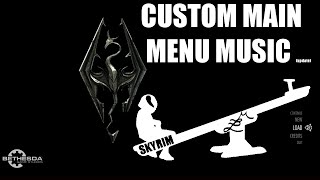 How to Add Custom Music to Skyrim's Main Menu [Update]