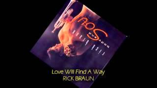 Rick Braun - LOVE WILL FIND A WAY