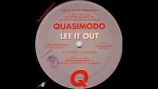 Quasimodo – Let It Out (Select Recall Mix)  A1  –  1993