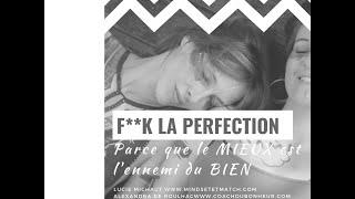 #PERFECTIONNISME : le MIEUX est l'ennemi du BIEN ...