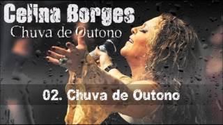 Celina Borges (CD Chuva De Outono) 02. Chuva De Outono ヅ