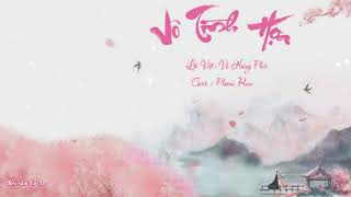 [Cover Lời Việt] Vô Tình Họa |无情画| Phoenix - OST Song Thế Sủng Phi 2 |双世宠妃 2