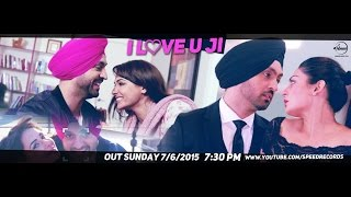 I love You ji |  | Diljit Dosanjh | Neeru Bajwa | Latest Punjabi Songs 2015