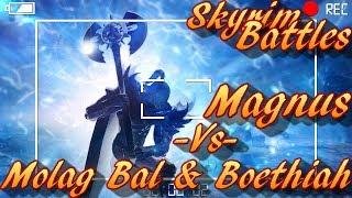 Skyrim Battles - Molag Bal & Boethiah vs Magnus! [Legendary Settings]! :)