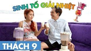 THÁCH 9 | SINH TỐ GIẢI NHIỆT ( Phở Đặc Biệt & Ngọc Thảo) | GameShow Hài Hước Việt Nam