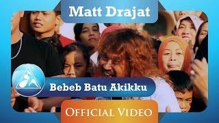 Download lagu Matt Drajat Bebeb Batu Akikku Mp3