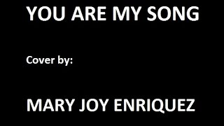 You Are My Song - Mary Joy Enriquez