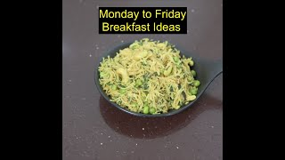 Monday To Friday Breakfast Recipes | Easy And Healthy Breakfast Recipes