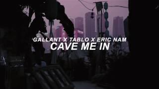 Cave Me In - Gallant X Tablo X Eric Nam Lyrics