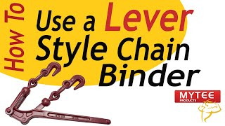 How to Use a Chain Binder Lever Style