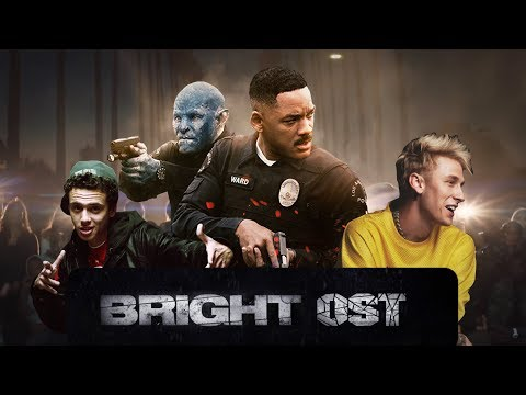 Bright | Soundtrack (OST) | Logic, MGK and other