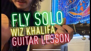 Fly Solo - Wiz Khalifa - guitar lesson