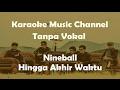 Karaoke Nineball Hingga Akhir Waktu Tanpa Vokal