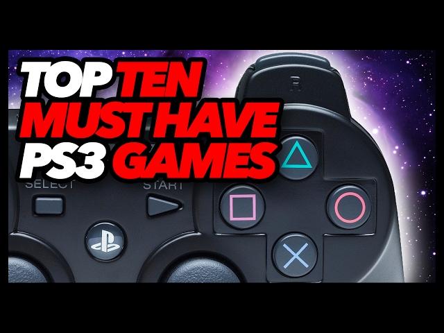 Top Ten Must Have PS3 Games