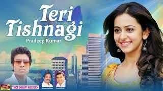 Romantic Love Song || Teri Tishnagi - YouTube