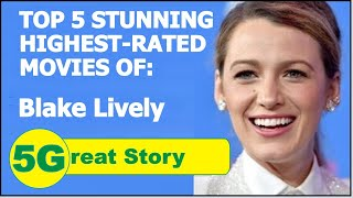 Top 5 Highest-Rated Movies of BLAKE LIVELY