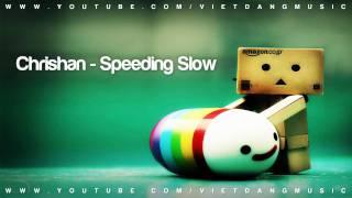 Chrishan - Speeding Slow (DOWNLOAD + LYRIC)