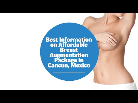Best Information on Affordable Breast Augmentation Package in Cancun, Mexico
