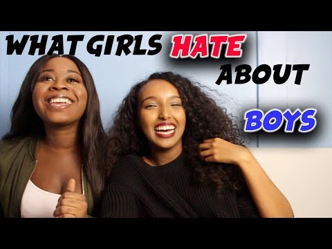 GIRL TALK : Things GIRLS HATE about BOYS! - YORUBA DEMONS???