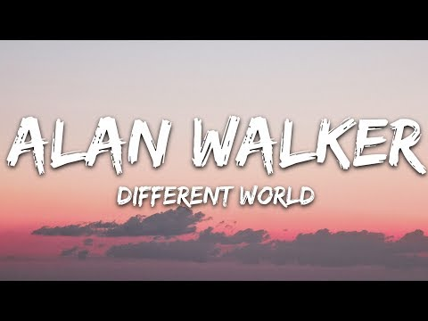 Alan Walker - Different World (Lyrics) Ft. Sofia Carson, K-391, CORSAK - 7clouds