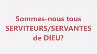 Sommes-nous tous serviteurs et servantes de DIEU? Cessons d'être des ANARCHISTES!!! (exhortation)