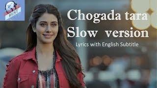 Chogada tara slow version | Lyrics with English subtitle