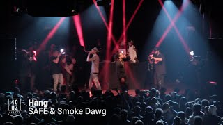 SAFE & Smoke Dawg // Hang (Live)