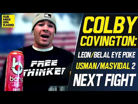 Colby Covington on Leon/Belal Eye Poke Finish, Names A Hit List For His Next Fight