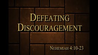Defeating Discouragement – September 24th, 2017