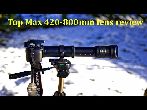 Top Max telephoto 420-800mm lens review