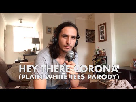 Hey There Corona (Plain White Tees Parody)