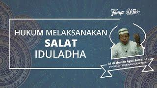 Apa Hukum Melaksanakan Salat Idul Adha? Simak Penjelasannya!