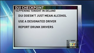 Delano police holding DUI checkpoint tonight