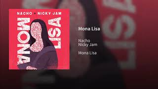 Nacho, Nicky Jam - Mona Lisa (Audio)